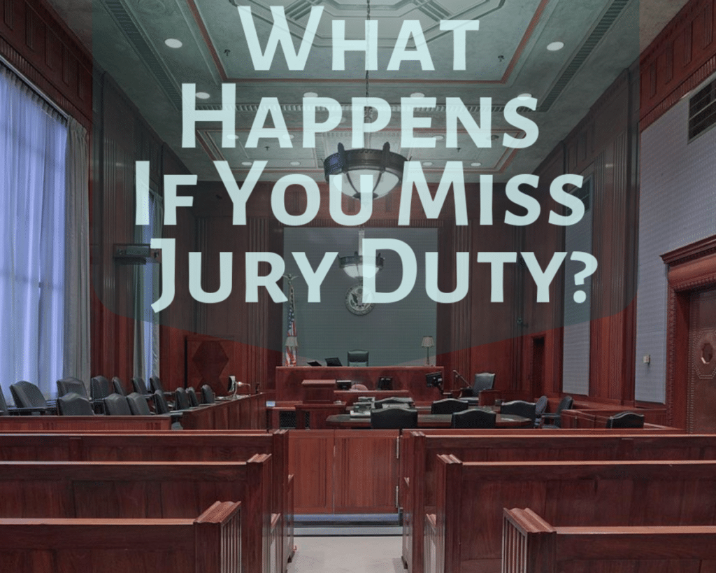 What Happens If You Miss Jury Duty 1024x819