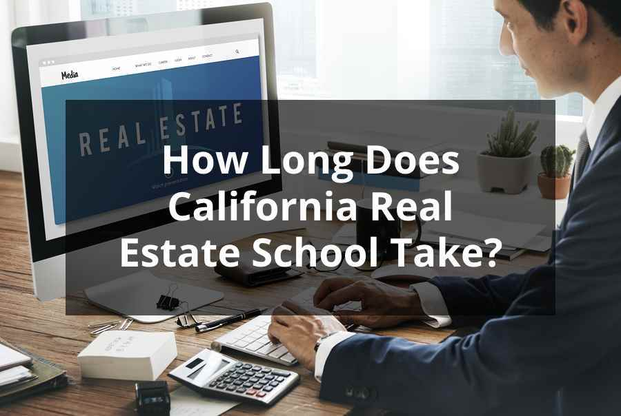 How Long Does California Real Estate School Take